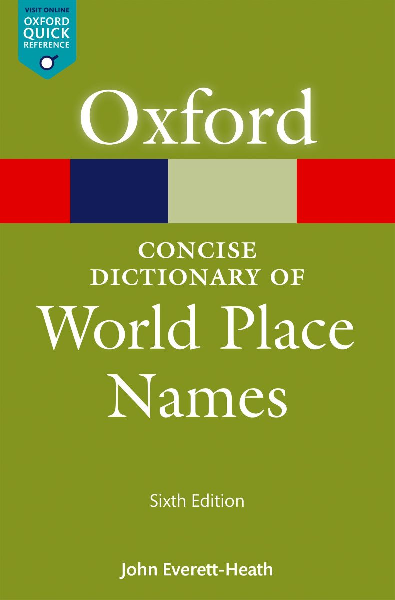 Concise Oxford Dictionary of World Place Names (6 ed.)