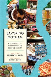 Savoring Gotham: A Food Lover's Companion to New York City$