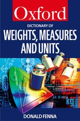 A Dictionary of Weights, Measures, and Units$
