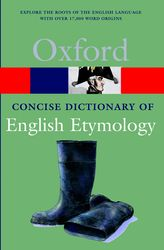 The Concise Oxford Dictionary of English Etymology$