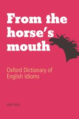The Oxford Dictionary of English Idioms