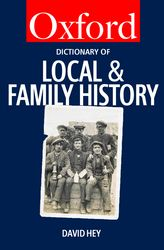 The Oxford Dictionary of Local and Family History$