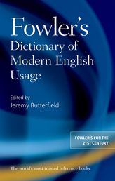 Fowler's Dictionary of Modern English Usage$