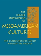 The Oxford Encyclopedia of Mesoamerican Cultures