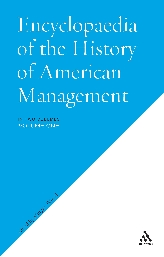 The Encyclopedia of the History of American Management