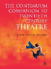 The Continuum Companion to Twentieth Century Theatre$