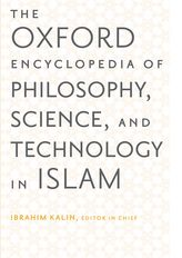 The Oxford Encyclopedia of Philosophy, Science, and Technology in Islam$