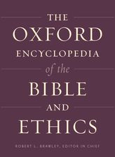 The Oxford Encyclopedia of the Bible and Ethics$