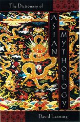 A Dictionary of Asian Mythology$