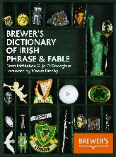 Brewer's Dictionary of Irish Phrase & Fable$