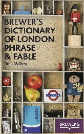 Brewer's Dictionary of London Phrase & Fable$